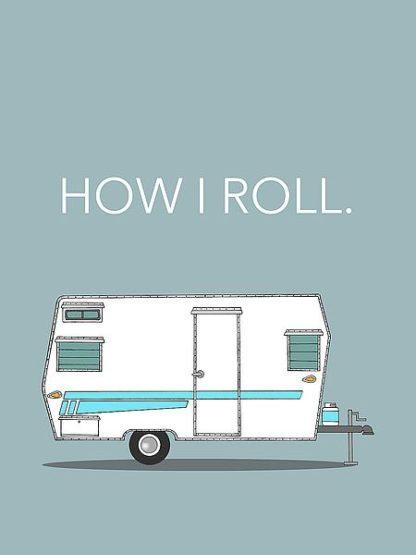 A506D - Annie Bailey Art - How I Roll